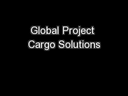 Global Project Cargo Solutions PowerPoint PPT Presentation
