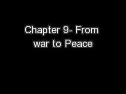 Chapter 9- From war to Peace
