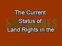 The Current Status of Land Rights in the