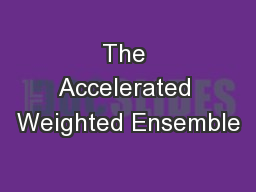 The Accelerated Weighted Ensemble