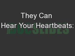 They Can Hear Your Heartbeats: