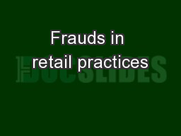 Frauds in retail practices