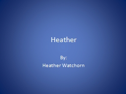 Heather PowerPoint Presentation, PPT - DocSlides