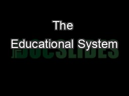 The Educational System PowerPoint PPT Presentation