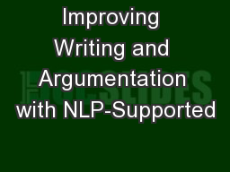 Improving Writing and Argumentation with NLP-Supported