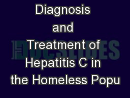 Diagnosis and Treatment of Hepatitis C in the Homeless Popu