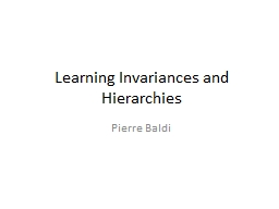 Learning Invariances and Hierarchies