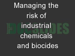 Managing the risk of industrial chemicals and biocides