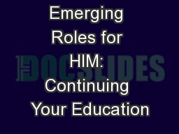 Emerging Roles for HIM: Continuing Your Education