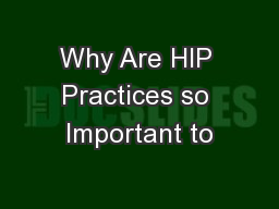 Why Are HIP Practices so Important to