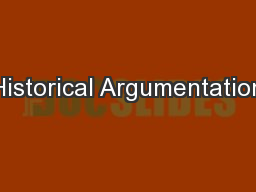 Historical Argumentation PowerPoint PPT Presentation