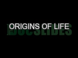 ORIGINS OF LIFE PowerPoint PPT Presentation