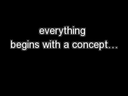 everything begins with a concept…