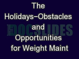 The Holidays−Obstacles and Opportunities for Weight Maint
