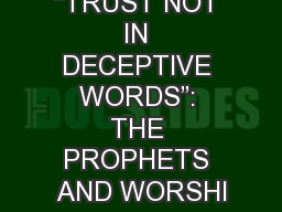"""""""TRUST NOT IN DECEPTIVE WORDS"""": THE PROPHETS AND WORSHI"""