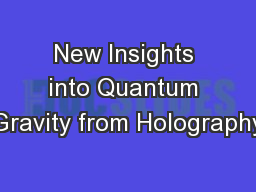 New Insights into Quantum Gravity from Holography