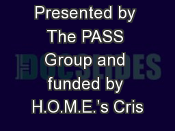 Presented by The PASS Group and funded by H.O.M.E.'s Cris