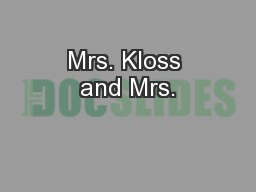 Mrs. Kloss and Mrs.