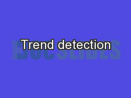 Trend detection PowerPoint PPT Presentation