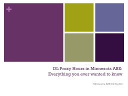 DL Proxy Hours in Minnesota ABE: Everything you ever wanted PowerPoint PPT Presentation