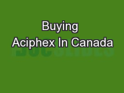 Buying Aciphex In Canada PowerPoint PPT Presentation
