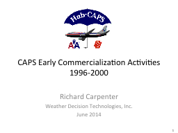 CAPS Early Commercialization Activities