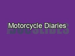 Motorcycle Diaries PowerPoint PPT Presentation