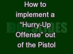 "How to implement a ""Hurry-Up Offense"" out of the Pistol"