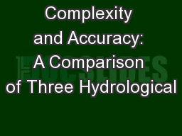 Complexity and Accuracy: A Comparison of Three Hydrological