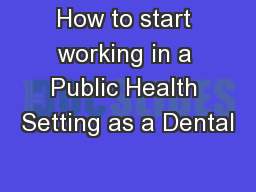 How to start working in a Public Health Setting as a Dental