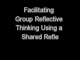 Facilitating Group Reflective Thinking Using a Shared Refle PowerPoint PPT Presentation