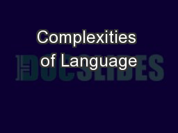 Complexities of Language PowerPoint PPT Presentation