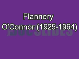 Flannery O'Connor (1925-1964) PowerPoint PPT Presentation