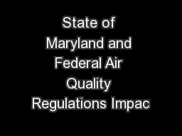 State of Maryland and Federal Air Quality Regulations Impac