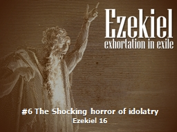 #6 The Shocking horror of idolatry