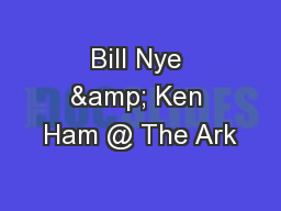 Bill Nye & Ken Ham @ The Ark