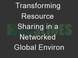 Transforming Resource Sharing in a Networked Global Environ