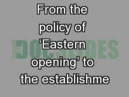 From the policy of 'Eastern opening' to the establishme