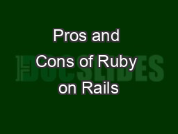 Pros and Cons of Ruby on Rails