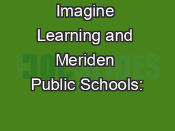 Imagine Learning and Meriden Public Schools: PowerPoint PPT Presentation