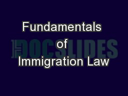 Fundamentals of Immigration Law PowerPoint PPT Presentation