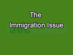 The Immigration Issue PowerPoint PPT Presentation