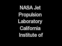 NASA Jet Propulsion Laboratory California Institute of PowerPoint PPT Presentation