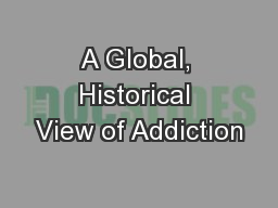 A Global, Historical View of Addiction