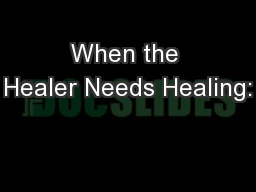 When the Healer Needs Healing: