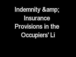 Indemnity & Insurance Provisions in the Occupiers' Li PowerPoint PPT Presentation