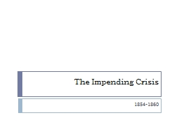 The Impending Crisis PowerPoint PPT Presentation