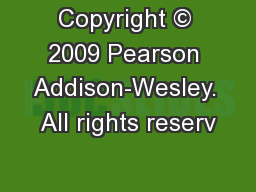 Copyright © 2009 Pearson Addison-Wesley. All rights reserv