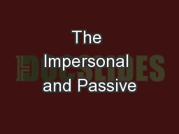 The Impersonal and Passive