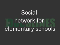 Social network for elementary schools PowerPoint PPT Presentation
